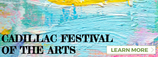 Visit Cadillac Festival of the Arts website