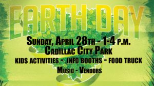 Earth day in Cadillac Sunday April28th 1-4pm Cadillac City Park